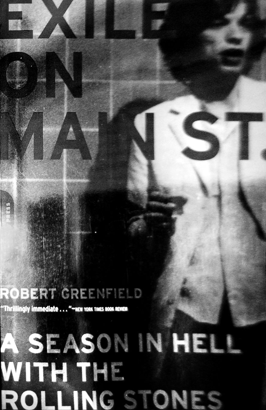 Robert Greenfield: Exile on Main St. A Season in Hell with the Rolling Stones Da Capo Press, 258 blz. € 23,–