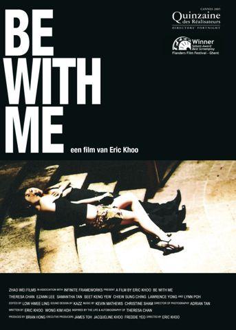DVD Be With Me. Regie: Eric Khoo. Met: Theresa Chan, Chiew Sung Ching, Seet Keng Yew, Ezann Lee, Samantha Tan. Contact Film.