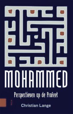Christian Lange: Mohammed -Perspectieven op de Profeet, Amsterdam University Press, 2017, 168 blz. €14,99.●●●●●