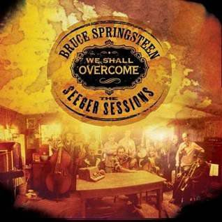 Bruce Springsteen: We Shall Overcome, The Seeger Sessions (Sony BMG) *****