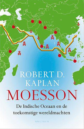 Cover van het boek Moesson : De Indische Oceaan en de toekomstige wereldmachten van Robert D. Kaplan