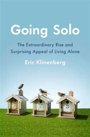 """In this book cover image released by The Penguin Press, """"Going Solo: The Extraordinary Rise and Surprising Appeal of Living Alone,"""" by Eric Klinenberg, is shown. (AP Photo/The Penguin Press)"""