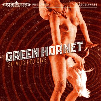 cd rock Green Hornet, So Much to Give Excelsior
