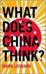 Mark Leonard: What Does China Think? HarperCollins, 224 blz. €18,–