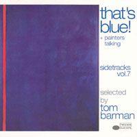 JAZZ CD Tom Barman: That's Blue! Sidetracks Vol.7 Blue Note/EMI **** Tom Barman: That's Blue! Sidetracks Vol.7 Blue Note/EMI