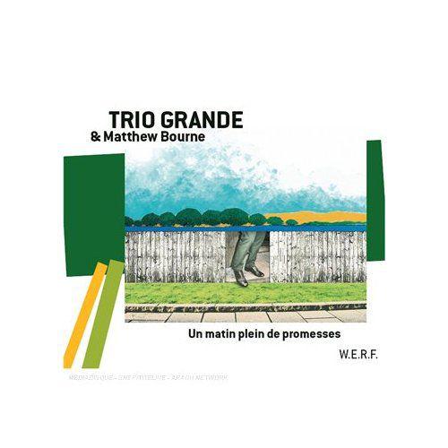 cd jazz Trio Grande & Matthew Bourne: Un Matin plein de Promesses *****