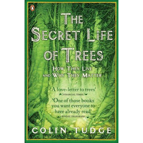 Colin Tudge: The Secret Life of Trees. How they live and why they matter. Penguin, 452 blz. € 16,–