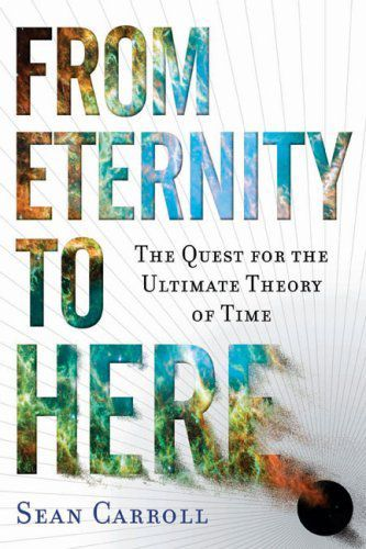 Cover van het boek From eternity to here : the quest for the ultimate theory of time van Sean Carroll