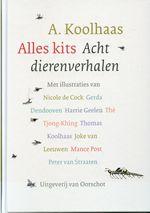 A. Koolhaas geïllustreerde bundel Alles kits Acht dierenverhalen (Van Oorschot, € 25,–).
