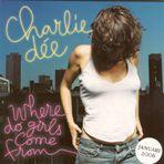 Charlie Dée Where Do Girls Come From (PIAS4810084020)
