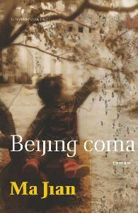 Ma Jian: Beijing Coma. Vertaald door Harry Pallemans. Contact, 832 blz. € 24,95