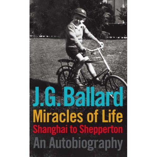 J.G. Ballard: Miracles of Life; An Autobiography. 4th Estate, 278 blz. € 25,55