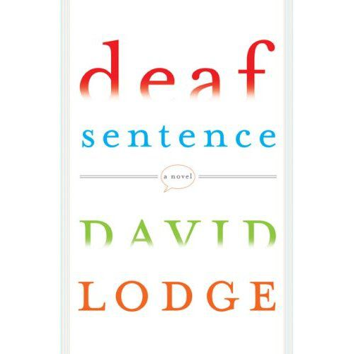David Lodge: Deaf Sentence. Harvill Secker, 294 blz. € 19,95