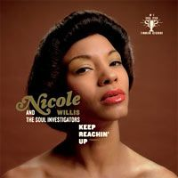 Nicole Willis And The Soul Investigators: Keep Reachin' Up (Timmion Records) ****