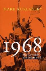Mark Kurlansky over 1968 (Anthos, € 29,95)