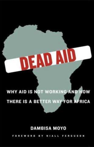 Dambisa Moyo: Dead Aid. Penguin, 288 blz. € 21,-. De vertaling, Doodlopende hulp, verschijnt in augustus bij Contact. * * *
