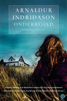 Arnaldur Indridason: Onderkoeld. Vertaald door Marcel Otten. Q, 233 blz. € 19,95
