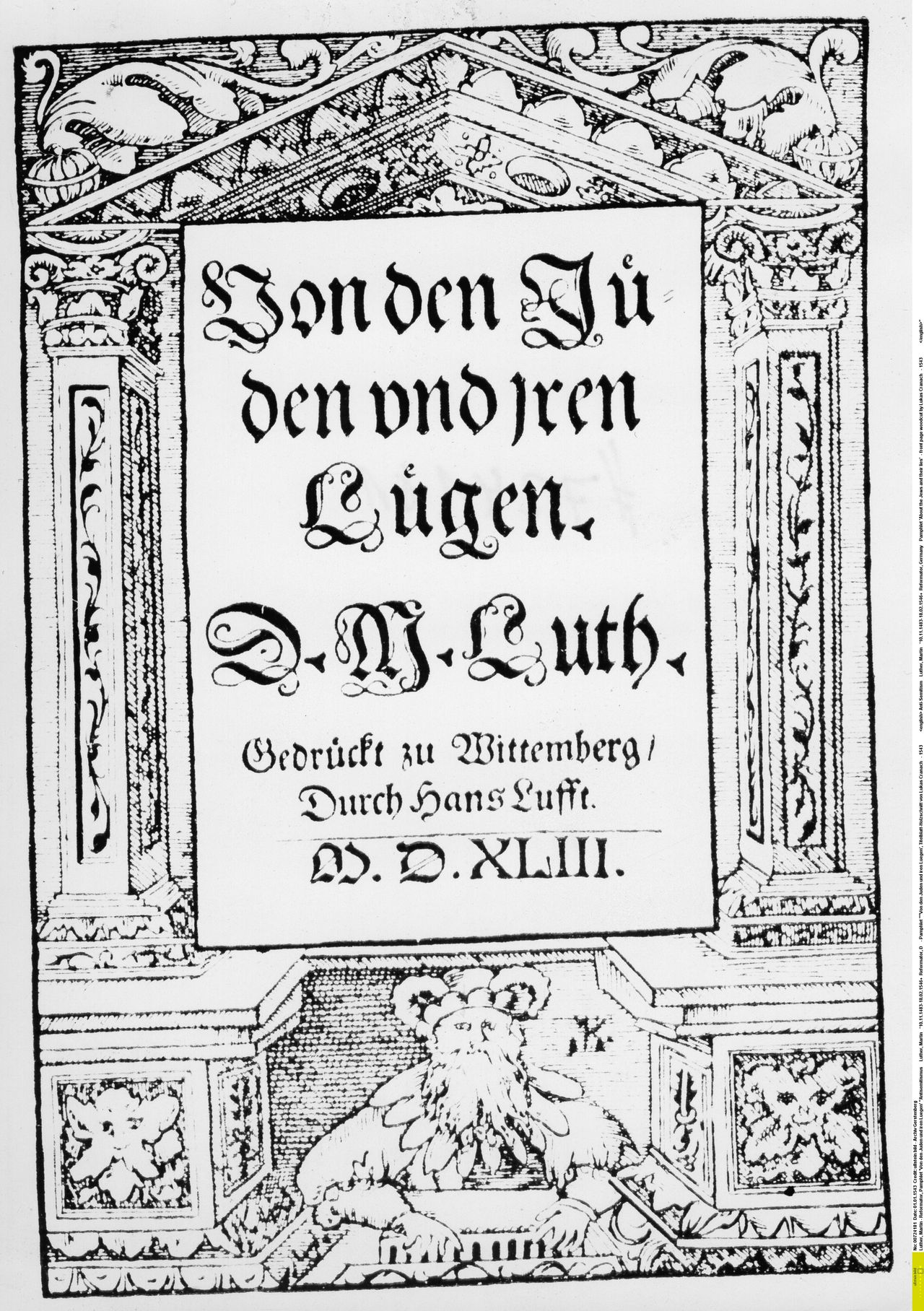 """Antisemitismus Luther, Martin *10.11.1483-18.02.1546+ Reformator, D - Pamphlet """"Von den Juden und iren Luegen', Titelblatt-Holzschnitt von Lukas Cranach - 1543 Anti-Semitism Luther, Martin *10.11.1483-18.02.1546+ Reformator, Germany Pamphlet 'About the Jews and their lies' - front page woodcut by Lukas Cranach - 1543 """
