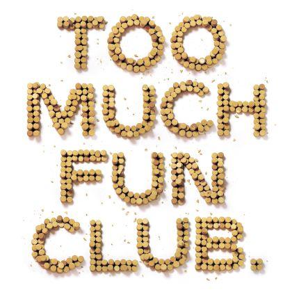 Het kan ook te veel zijn: Too Much Fun Club