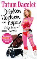 Cover van het boek Drinken, vloeken en hopen dat je bemind wordt van Tatum Dagelet