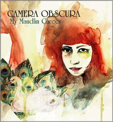 cd pop Camera Obscura: My Maudlin Career * * *