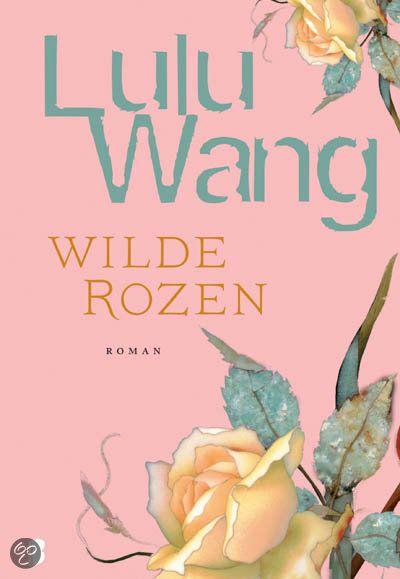 Cover van het boek Wilde rozen van Lulu Wang